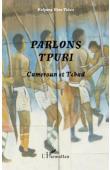 KOLYANG Dina Taïwé - Parlons Tpuri. Cameroun et Tchad