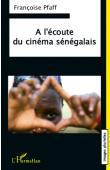 PFAFF Françoise - A l'écoute du cinéma sénégalais