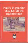 BADINI Amadé - Naître et grandir chez les Moosé traditionnels