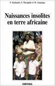 KABASELE LUMBALA François, NKONGOLO Sylvain, ANGANGA Miki Marcel - Naissances insolites en terre africaine