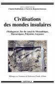 RADIMILAHY Chantal, RAJAONARIMANANA Narivelo (sous la direction de) - Civilisations des mondes insulaires