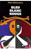 MABANCKOU Alain - Bleu-blanc-rouge