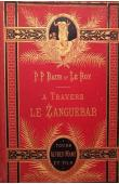 BAUR, (Père), LE ROY Alexandre (Père) - A travers le Zanguebar. Voyage dans l'Oudoé, l'Ouzigoua, l'Oukweré, l'Oukami et l'Ousagara (reliure éditeur)