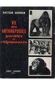 GROMIER (Docteur) - Vie des anthropoïdes, gorilles et chimpanzés