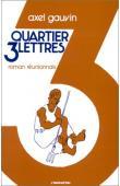 GAUVIN Axel - Quartier trois lettres (roman réunionnais)
