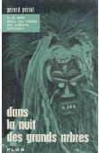 PERIOT Gérard - Dans la nuit des grands arbres. A 19 ans seul au coeur du Libéria interdit