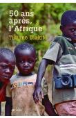DIAKITE Tidiane - 50 ans après, l'Afrique