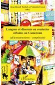 FEUSSI Valentin, TSOFACK Jean-Benoît (éditeurs) - Langues et discours en contextes urbains au Cameroun: (dé)constructions - complexités