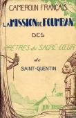 Anonyme - Cameroun Français - La Mission de Foumban des prêtres du Sacré-Cœur de Saint-Quentin