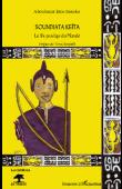 SISSOKO Aboubacar Eros - Soundiata Keïta. Le fils prodige du mandé
