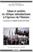 GOERG Odile et PONDOPOULO Anna - Islam et sociétés en Afrique subsaharienne à l'épreuve de l'histoire. Un parcours en compagnie de Jean-Louis Triaud