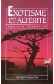 AFFERGAN Francis - Exotisme et Altérité. Essai sur les fondements d'une critique de l'anthropologie