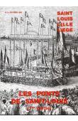 THILMANS Guy - Les ponts de Saint-Louis (1ere partie): Les différents ponts, le pont métallique (Faidherbe) excepté