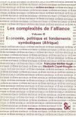 HERITIER Françoise, COPET-ROUGIER Elisabeth (Editeurs) -Les complexités de l'alliance. Tome 3: Economie, politique et fondements symboliques, Afrique