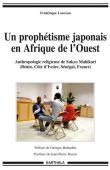LOUVEAU Frédérique - Un prophétisme japonais en Afrique de l'Ouest. Anthropologie religieuse de Sukyo Mahikari (Bénin, Côte d'Ivoire, Sénégal, France)