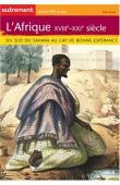 GOERG Odile - L'Afrique XVIIIe-XXIe siècle: Du Sud du Sahara au Cap de Bonne Espérance