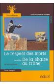KONE Amadou - Le respect des morts, suivi de De la chair au trône. Texte intégral. Lecture suivie et dirigée