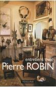 ROBIN Pierre - Entretiens avec Pierre Robin