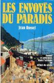 ROSSET Jean - Les envoyés du Paradis. Amour et aventures dans l'Afrique du début du siècle