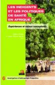 RIDDE Valéry, JACOB Jean-Pierre (sous la direction de) - Les indigents et les politiques de santé en Afrique. Expériences et enjeux conceptuels
