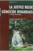 NTEZIMANA Vincent - La justice belge face au génocide rwandais. L'affaire Ntezimana