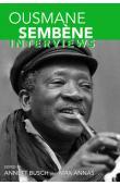 BUSCH Annett, ANNAS Max (Editeurs) - Ousmane Sembène: Interviews