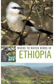 SPOTTISWOODE Claire, GABREMICHAEL Merid, FRANCIS Julian - Where to Watch Birds in Ethiopia