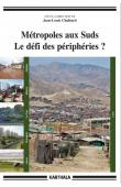 CHALEARD Jean-Louis (sous la direction de) - Métropoles au sud: Le défi des périphéries ?