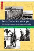 BERTONCELLO Brigitte, BREDELOUP Sylvie - Colporteurs africains à Marseille - Un siècle d'aventures