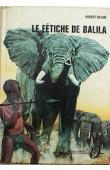 BALME Hubert - Le fétiche de Balila