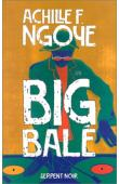 NGOYE Achille F. - Big Balé. Nouvelles