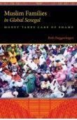 BUGGENHAGEN Beth - Muslim Families in Global Senegal. Money Takes Care of Shame