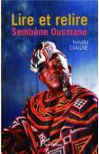DIAGNE Ismaïla - Lire et relire Sembène Ousmane