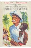 DAHL Titt Fasmer - L'histoire merveilleuse d'Albert Schweitzer