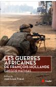 MATHIAS Gregor - Les guerres africaines de François Hollande
