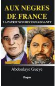 GUEYE Abdoulaye - Aux Nègres de France la patrie non reconnaissante