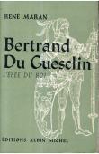 Bertrand Du Guesclin. L'épée du Roi