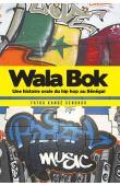 KANDE SENGHOR Fatou - Wala Bok: Une histoire orale du hip-hop au Sénégal