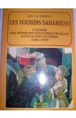 VERSELIN Jean-Luc - Les toubibs sahariens - l'oeuvre des médecins militaires français dans le Sud algérien, 1902-1976