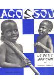 DARBOIS Dominique - Agossou, le petit africain