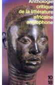 COUSSY Denise, BARDOLPH Jacqueline, DURIX Jean-Pierre, SEVRY Jean (éditeurs) - Anthologie critique de la litterature africaine anglophone : le roman et la nouvelle