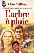 VALLIERES Claire - Ce toît fragile où veillent les vautours. Tome II: L'arbre à pluie (édition de poche)