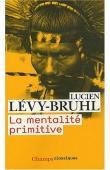 LEVY-BRUHL Lucien - La mentalité primitive