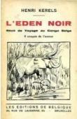 KERELS Henri - L'Eden noir. Récit de voyage au Congo Belge