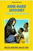 RICHOMME Agnès - Anne-Marie Javouhey, l'aventure missionnaire