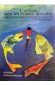 GOROG-KARADY Veronika (ou GÖRÖG-KARADY Veronika), BAUMGARDT Ursula (études et textes réunis par) - L'enfant dans les contes africains