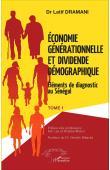 DRAMAMI Latif - Economie générationnelle et dividende démographique. Eléments de diagnostic au Sénégal. Tome 1