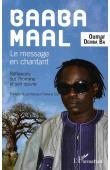 BA Oumar Demba - Baaba Maal. Le message en chantant. Réflexions sur l'homme et son œuvre