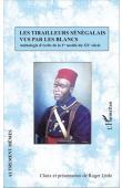 LITTLE Roger (choix des textes et présentation de) - Les Tirailleurs Sénégalais vus par les blancs. Anthologie d'écrits de la 1ere moitié du XXe siècle