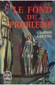 GREENE Graham - Le fond du problème